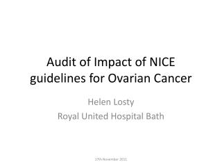 Audit of Impact of NICE guidelines for Ovarian Cancer