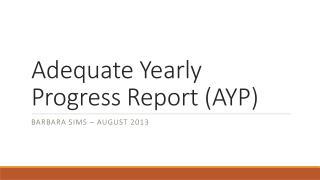 Adequate Yearly Progress Report (AYP)