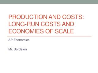 Production and costs: Long-run Costs and economies of scale