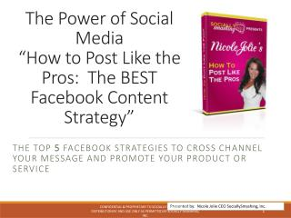 "The Power of Social Media  ""How to Post Like the Pros:  The BEST Facebook Content Strategy"""