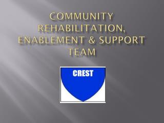 Community Rehabilitation, Enablement & Support Team
