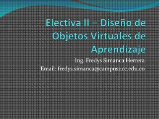 Electiva II � Dise�o de Objetos Virtuales de Aprendizaje