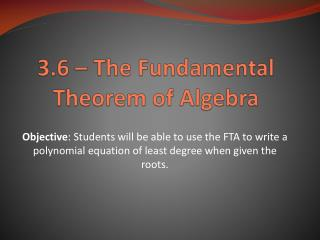 3.6 – The Fundamental Theorem of Algebra