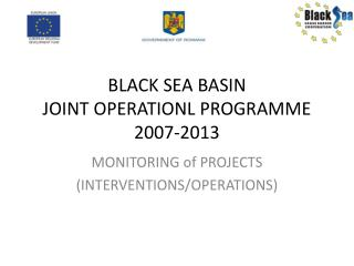 BLACK SEA BASIN  JOINT OPERATIONL PROGRAMME  2007-2013
