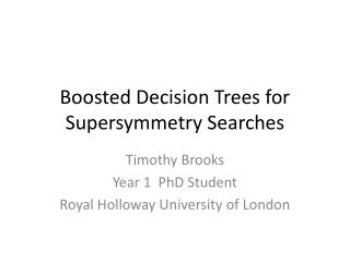 Boosted Decision Trees for  Supersymmetry  Searches