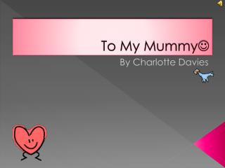 To My Mummy 