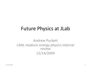 Future Physics at  JLab