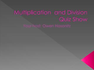 Multiplication and Division Quiz Show