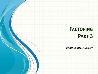 Factoring Part 3