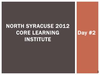 North Syracuse 2012 Core Learning Institute