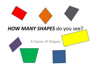 HOW MANY SHAPES  do you see?