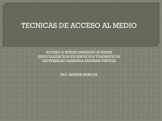 TECNICAS DE ACCESO AL MEDIO ACCESO E INTERCONEXION DE REDES