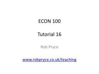 ECON 100 Tutorial 16