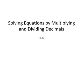 Solving Equations by Multiplying and Dividing Decimals
