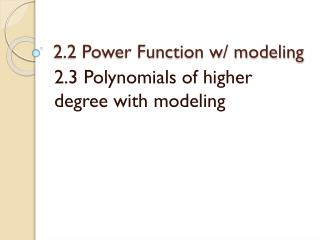 2.2 Power Function w/ modeling