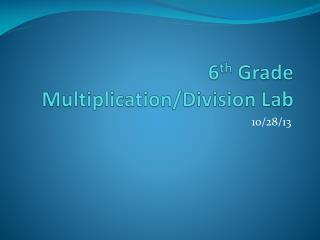 6 th  Grade Multiplication/Division Lab