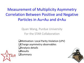 Quan Wang, Purdue University For the STAR Collaboration