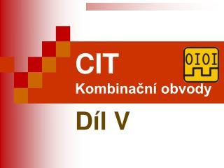 CIT Kombinační obvody