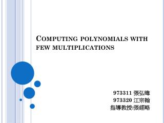 Computing polynomials with  few multiplications