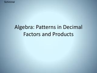 Algebra: Patterns in Decimal Factors and Products