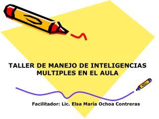 TALLER DE MANEJO DE INTELIGENCIAS MULTIPLES EN EL AULA