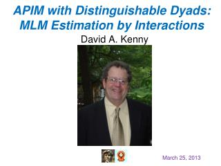 APIM with Distinguishable Dyads:  MLM Estimation by Interactions