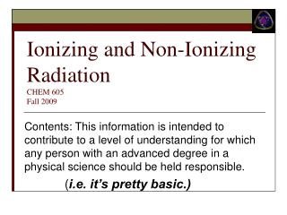 Ionizing and Non-Ionizing Radiation  CHEM 605 Fall 2009