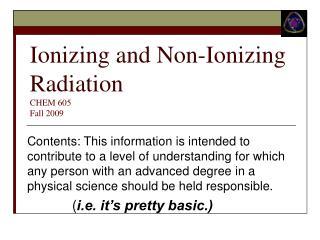 Ionizing and Non-Ionizing Radiation  CHEM 605 Fall 2009