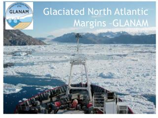 Glaciated North Atlantic Margins –GLANAM