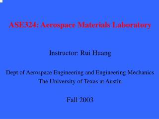 ASE324: Aerospace Materials Laboratory