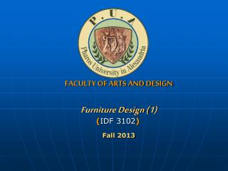 FACULTY OF ARTS AND DESIGN Furniture Design (1) ( IDF 3102 ) F all  2013