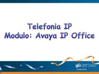 Telefonia IP Modulo: Avaya  IP Office
