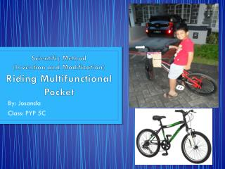 Scientific Method (Invention and Modification) Riding Multifunctional Pocket