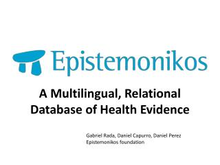 A  Multilingual ,  Relational Database  of  Health Evidence