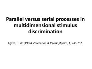 Parallel versus serial processes in multidimensional stimulus discrimination