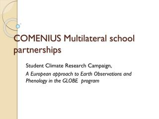 COMENIUS  Multilateral  school partnerships