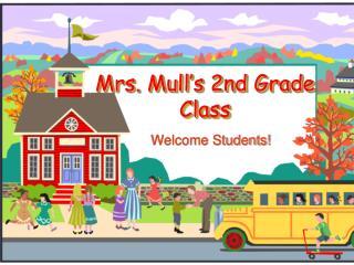 Mrs. Mull's 2nd Grade Class