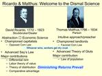 Ricardo  Malthus: Welcome to the Dismal Science