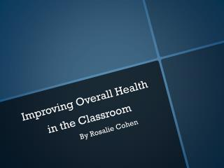 Improving Overall Health in the Classroom