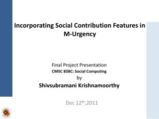 Incorporating Social Contribution Features in M-Urgency