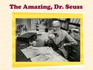 The Amazing, Dr. Seuss