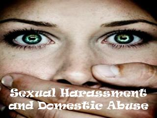 Sexual Harassment and Domestic Abuse