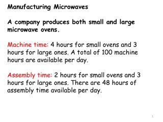 Manufacturing Microwaves A company produces both small and large microwave ovens.