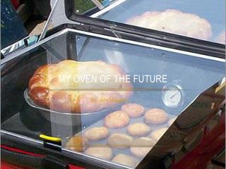 My oven of  the future