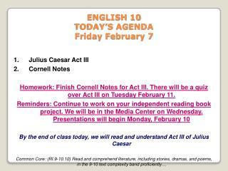 ENGLISH 10 TODAY'S AGENDA Friday February 7