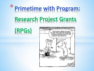 Primetime with Program: Research Project Grants  (RPGs)