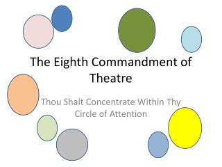 The Eighth Commandment of Theatre