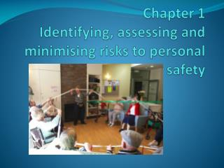 Chapter 1 Identifying, assessing and minimising risks to personal safety