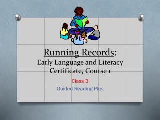 Running Records : Early Language and Literacy Certificate, Course 1