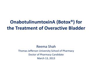 OnabotulinumtoxinA  (Botox�) for the Treatment of Overactive Bladder